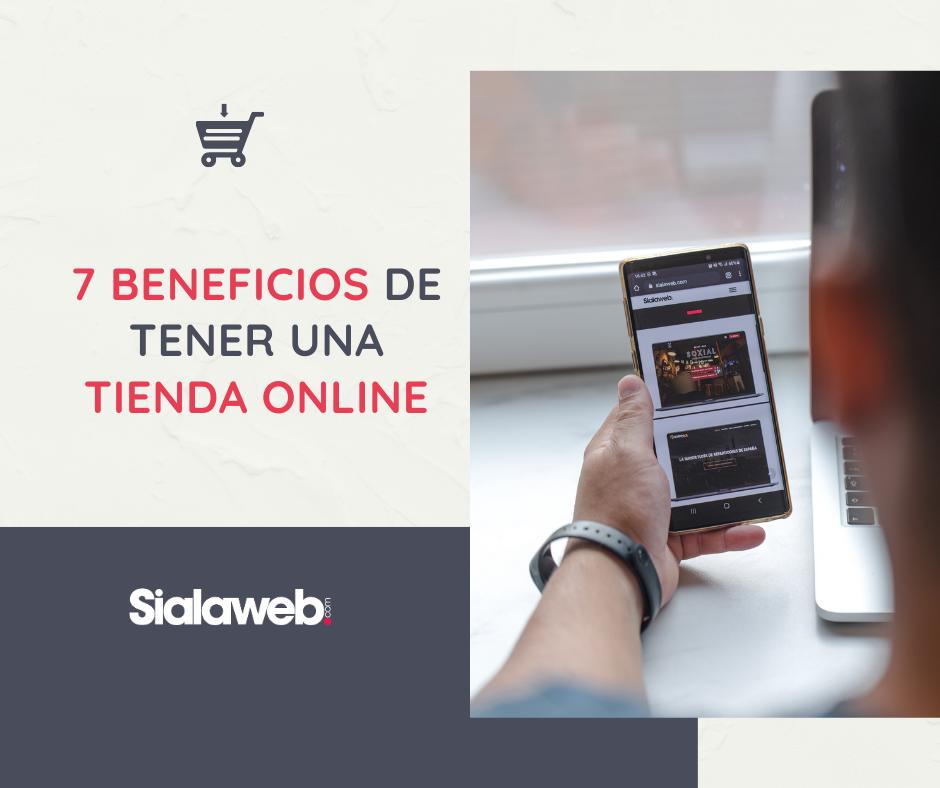 7 beneficios de tener una Tienda Online