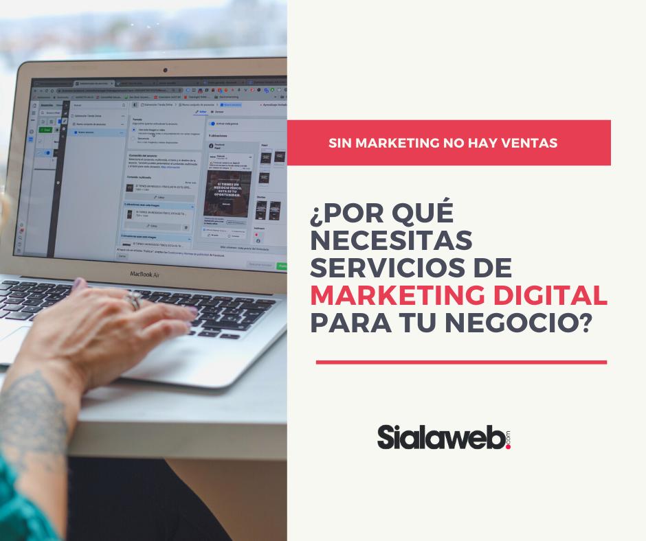 ¿Por qué necesitas servicios de marketing digital para tu Negocio?